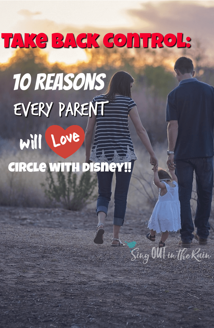 Take Back Control: 10 Reasons Every Parent will LOVE Having Circle with Disney.