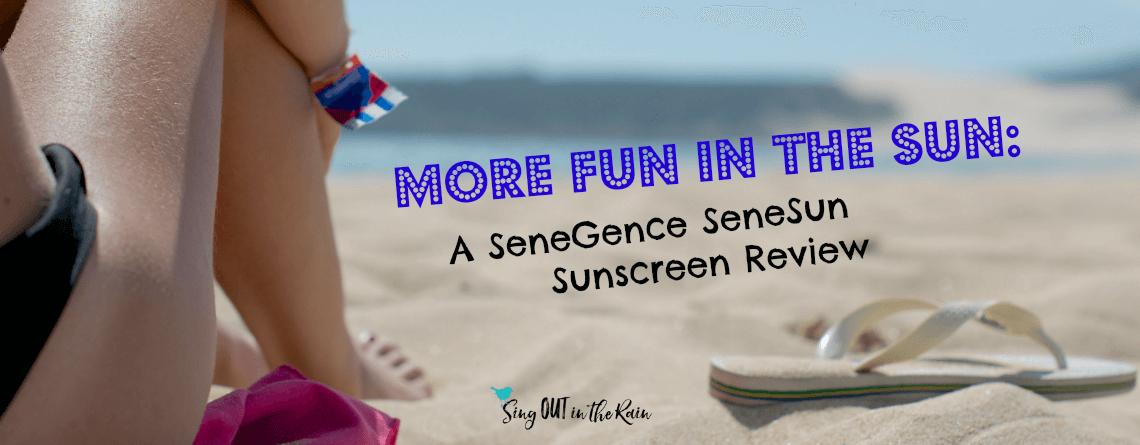 MORE Fun in the Sun: A SeneGence Sunscreen Review
