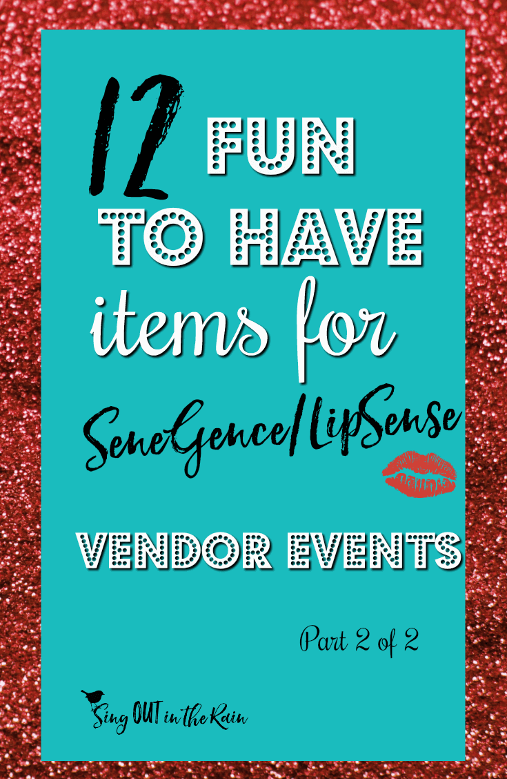 12 FUN TO HAVE Items for LipSense/SeneGence Vendor Events