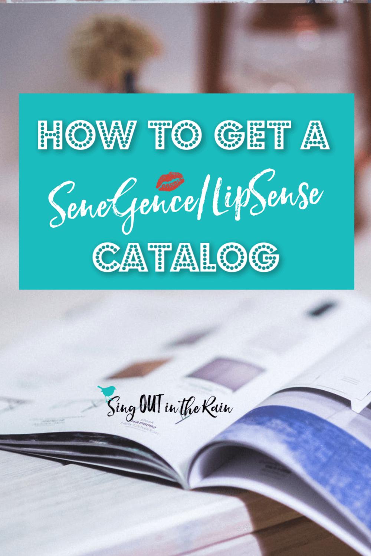 How to get a SeneGence/LipSense Catalog
