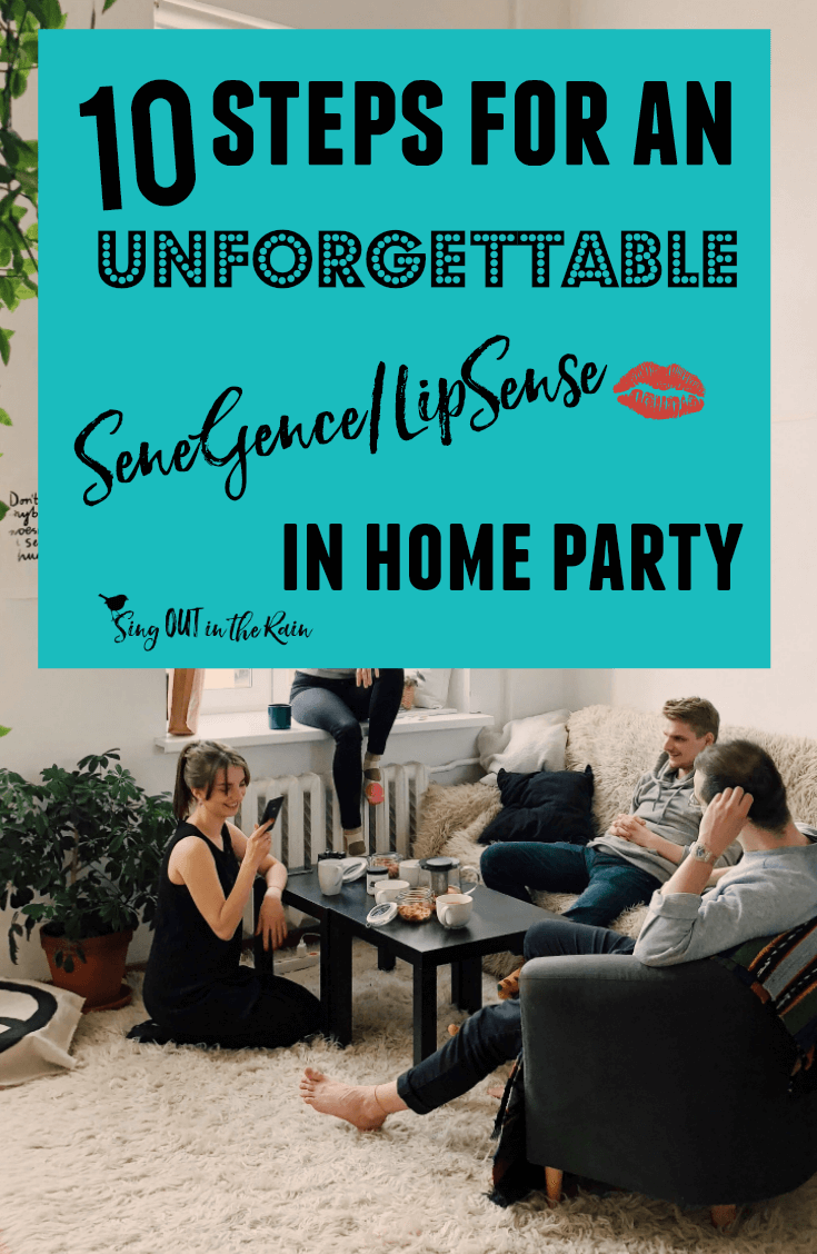 10 Steps to an Unforgettable SeneGence/LipSense IN HOME Party