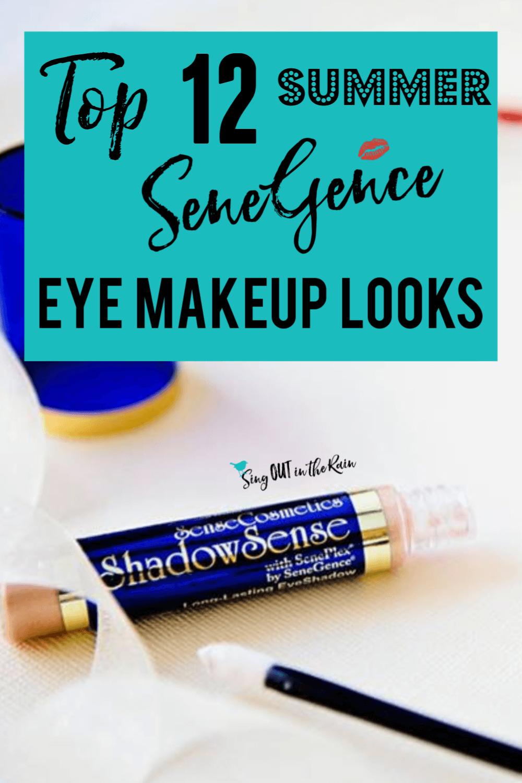 Top 12 Summer SeneGence Eye Makeup Looks