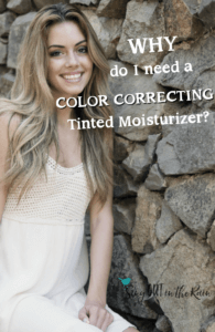 PI - why do I need a color correcting tinted Moisturizer