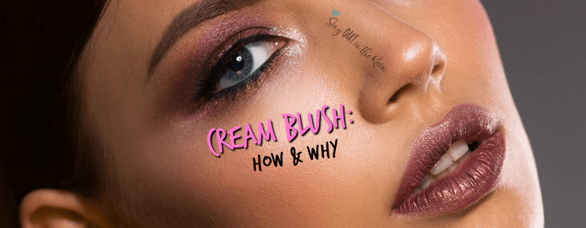 5 Things to Know about Cream Blush and HOW to apply