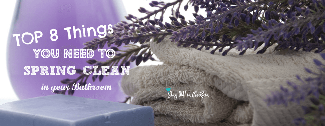 TOP 8 things you NEED to Spring Clean in your Bathroom