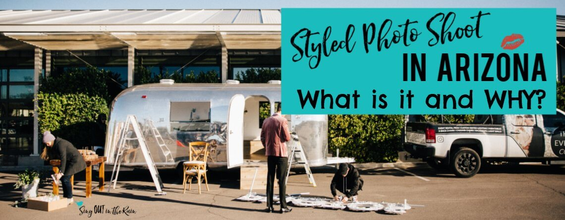 Styled Photo Shoot in Arizona – What is it and WHY?