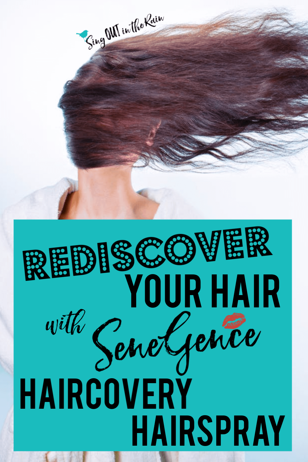 Rediscover YOUR Hair with SeneGence HairCovery Holding Spray