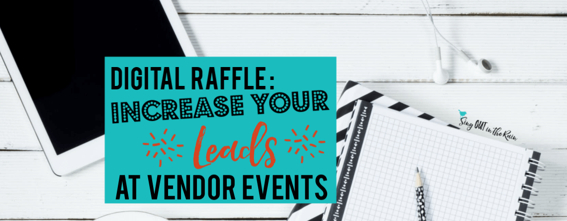 Digital Raffle : Increase your Leads at Vendor Events
