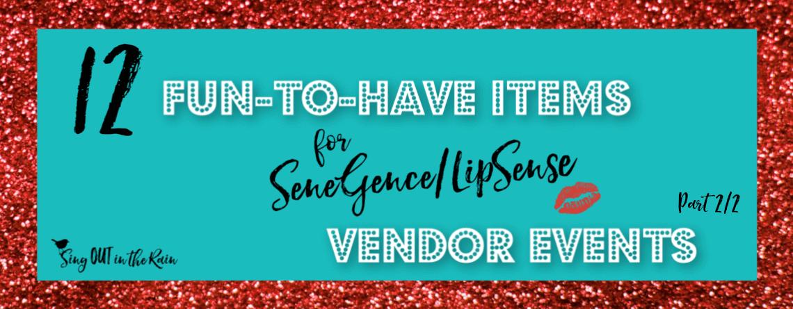 12 FUN TO HAVE Items for LipSense/SeneGence Vendor Events