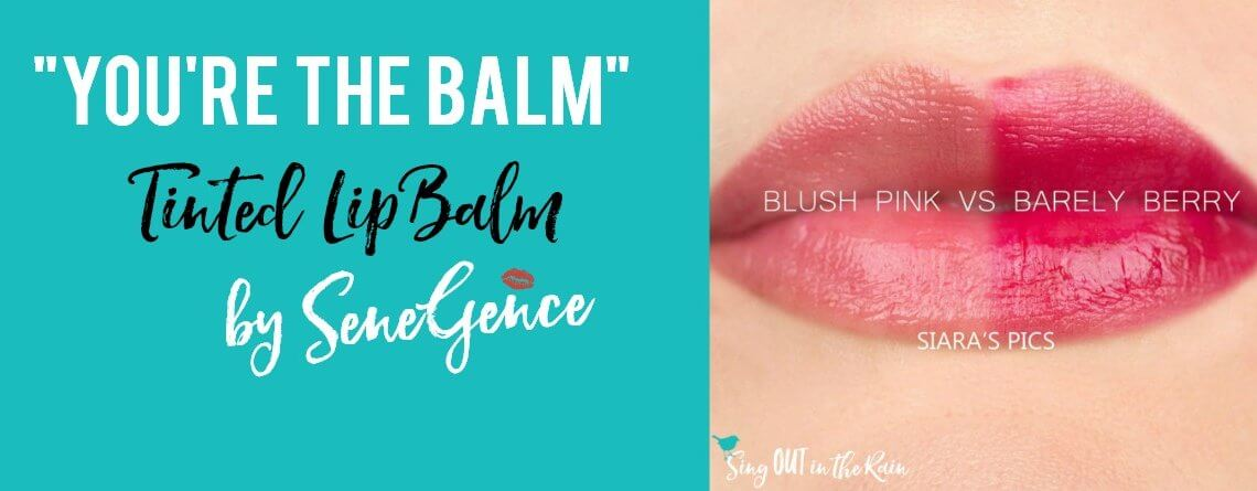 """""""You're The Balm"""" Tinted LipBalm by SeneGence"""