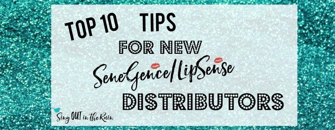 Top 10 Tips for NEW SeneGence/LipSense Distributors